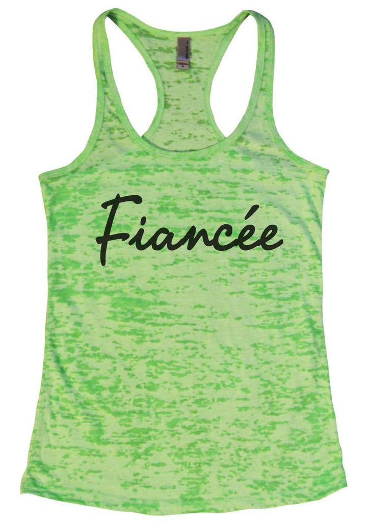 Fiance (Unicode Encoding Conflict) Womens Burnout Tank Top By Funny Threadz Funny Shirt Small / Neon Green