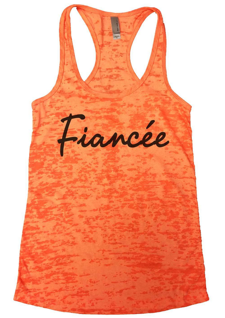 Fiance (Unicode Encoding Conflict) Womens Burnout Tank Top By Funny Threadz Funny Shirt Small / Neon Orange