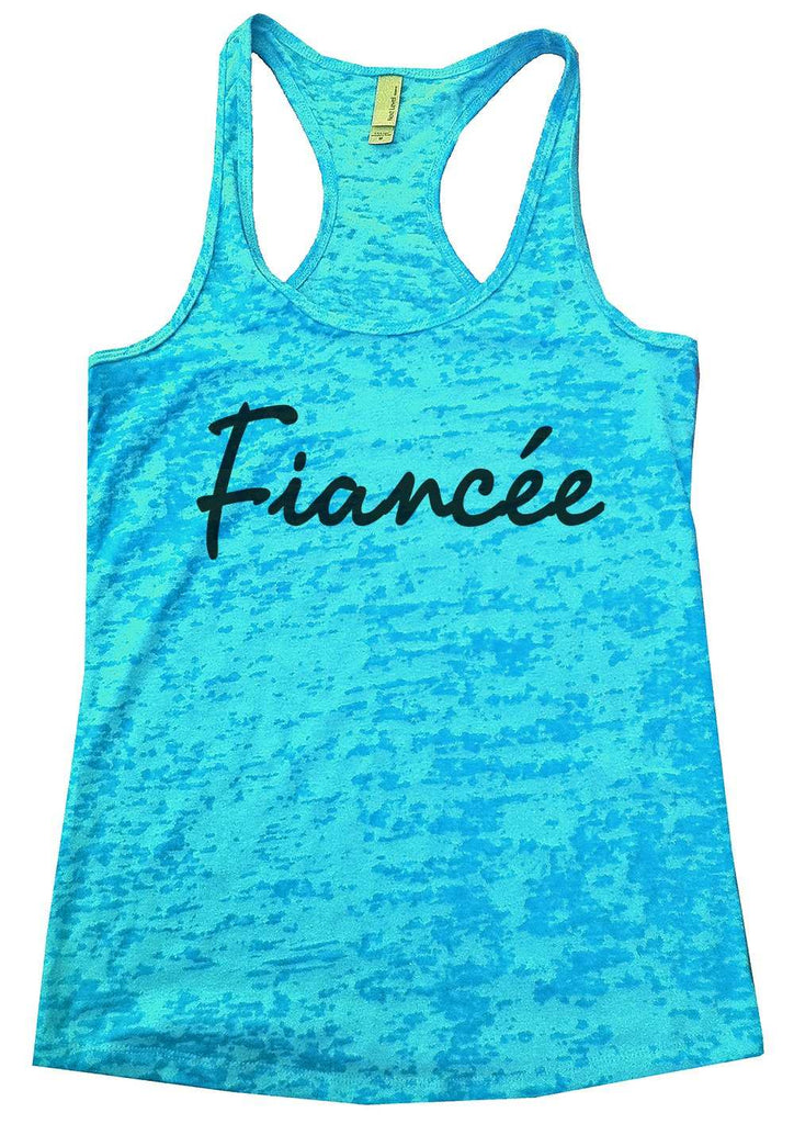 Fiance (Unicode Encoding Conflict) Womens Burnout Tank Top By Funny Threadz Funny Shirt Small / Tahiti Blue