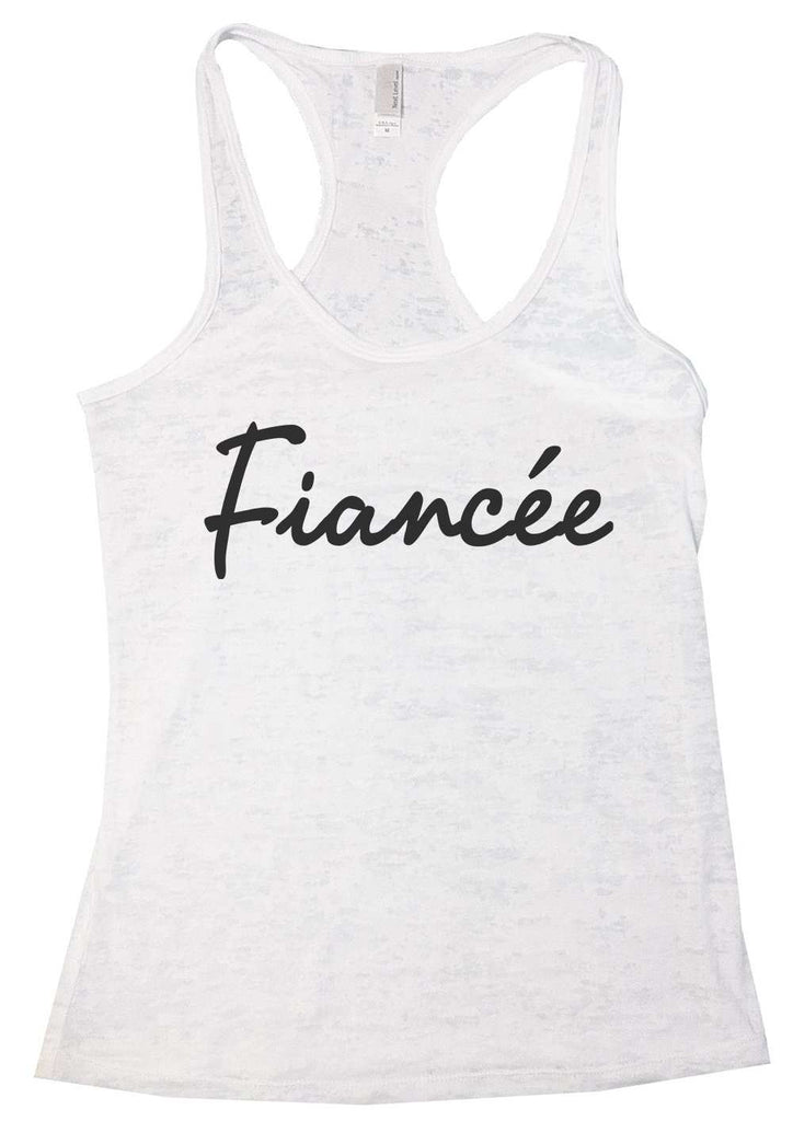 Fiance (Unicode Encoding Conflict) Womens Burnout Tank Top By Funny Threadz Funny Shirt Small / White