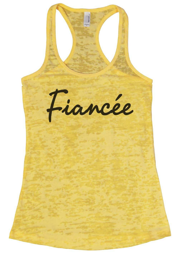 Fiance (Unicode Encoding Conflict) Womens Burnout Tank Top By Funny Threadz Funny Shirt Small / Yellow