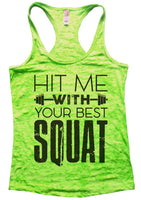 Hit Me With Your Best Squat Womens Burnout Tank Top By Funny Threadz Funny Shirt Small / Neon Green