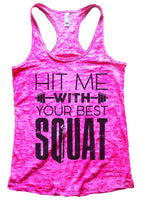 Hit Me With Your Best Squat Womens Burnout Tank Top By Funny Threadz Funny Shirt Small / Shocking Pink