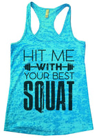 Hit Me With Your Best Squat Womens Burnout Tank Top By Funny Threadz Funny Shirt Small / Tahiti Blue