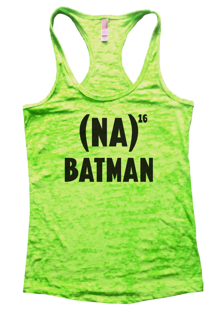 NA 16 Batman Burnout Tank Top By Funny Threadz Funny Shirt Small / Neon Green