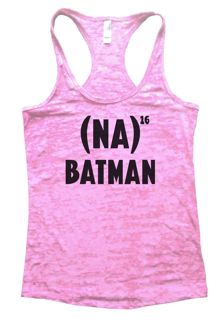 NA 16 Batman Burnout Tank Top By Funny Threadz Funny Shirt Small / Light Pink