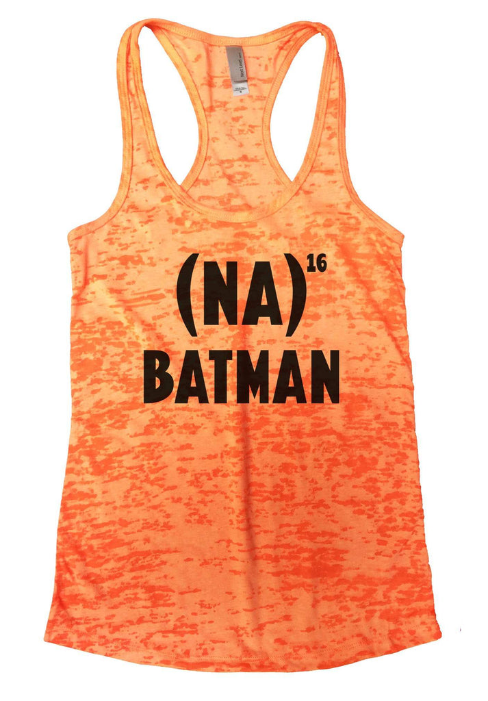NA 16 Batman Burnout Tank Top By Funny Threadz Funny Shirt Small / Neon Orange