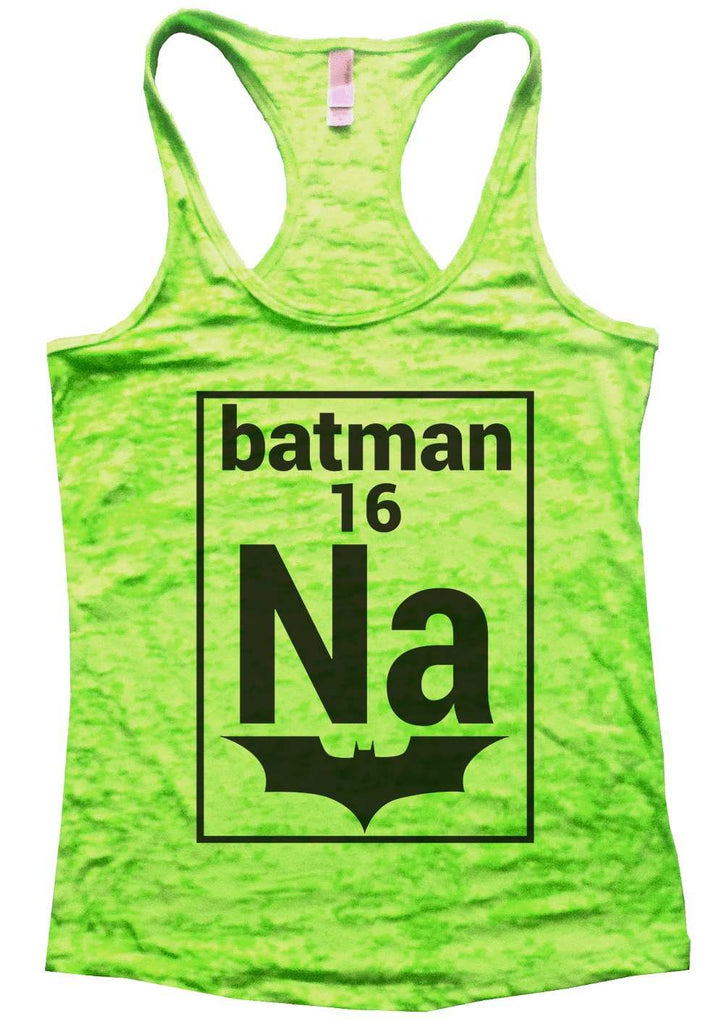Na 16 Batman Womens Burnout Tank Top By Funny Threadz Funny Shirt Small / Neon Green