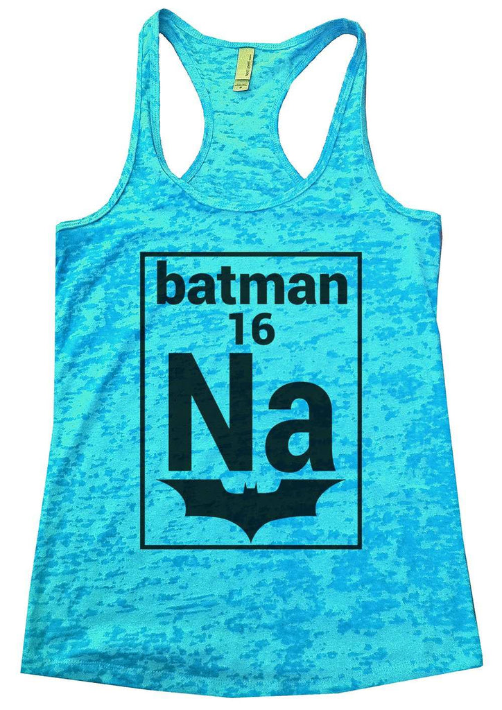 Na 16 Batman Womens Burnout Tank Top By Funny Threadz Funny Shirt Small / Tahiti Blue