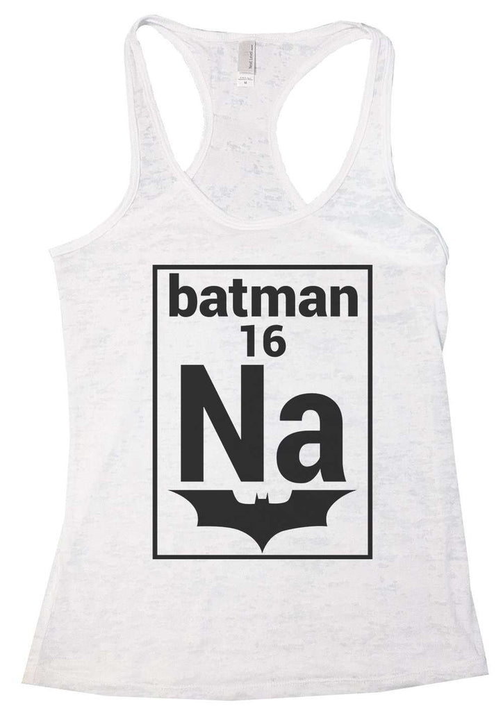 Na 16 Batman Womens Burnout Tank Top By Funny Threadz Funny Shirt Small / White