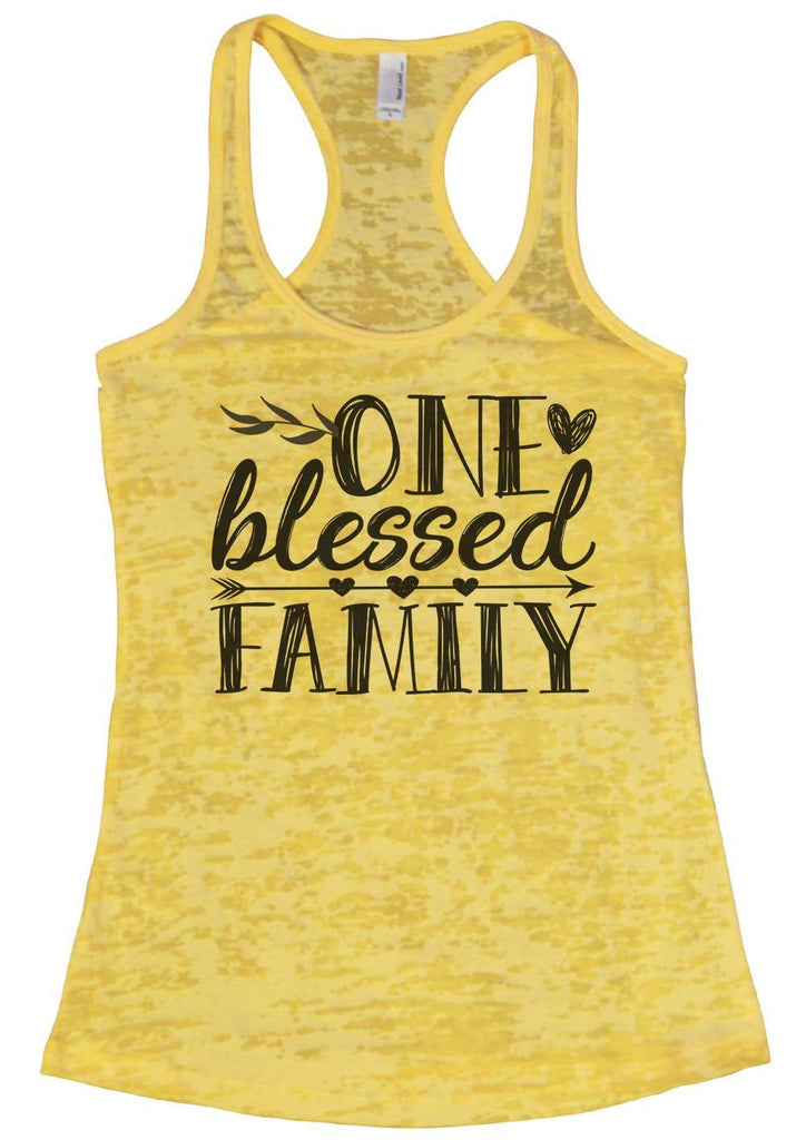 One Blessed Family Womens Burnout Tank Top By Funny Threadz Funny Shirt Small / Yellow