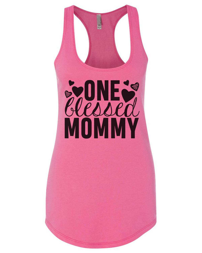 One Blessed Mommy Womens Workout Tank Top Funny Shirt Small / Hot Pink