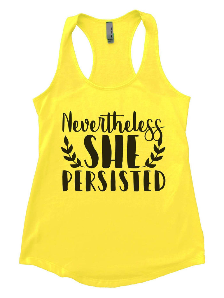 Nevertheless She Persisted Womens Workout Tank Top Funny Shirt Small / Yellow