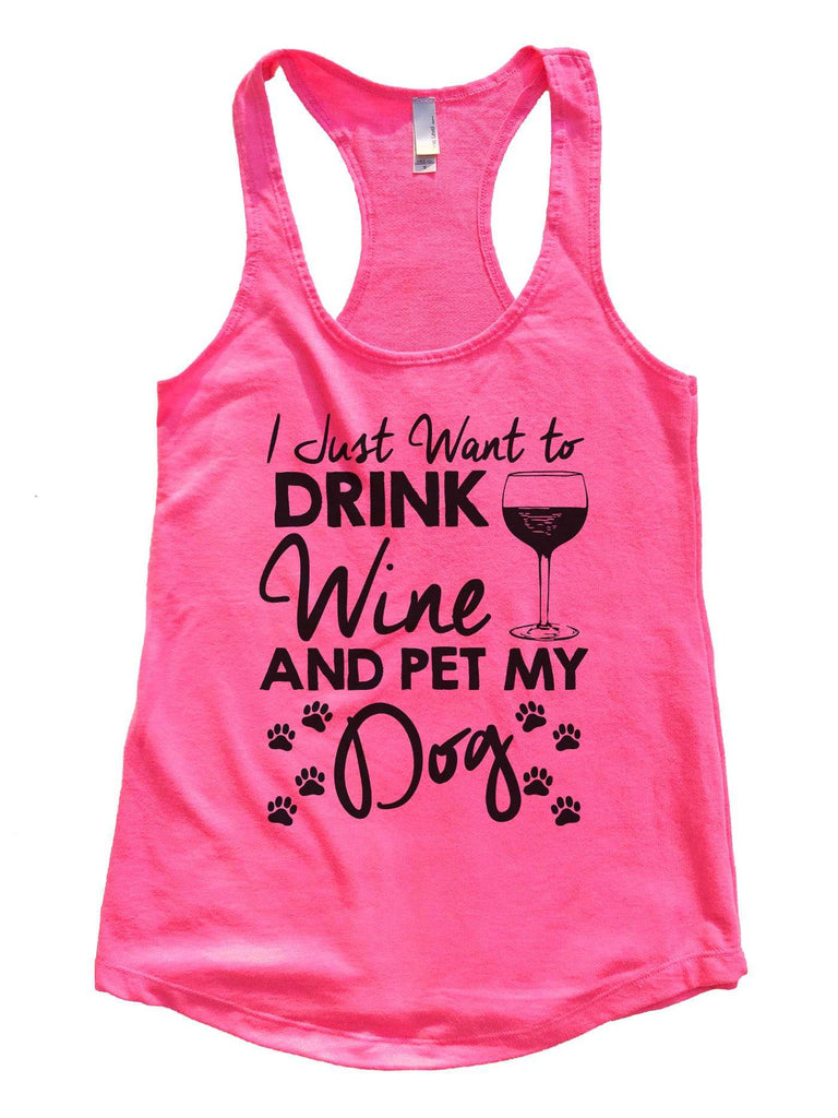 I Just Want To Drink Wine and Pet My Dog Womens Workout Tank Top Funny Shirt Small / Hot Pink