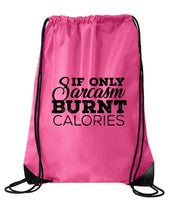 "Drawstring Gym Bag  ""If Only Sarcasm Burned Calories""  Funny Workout Squatting Gift Funny Shirt Pink Nylon Bag 14"" x 18"""
