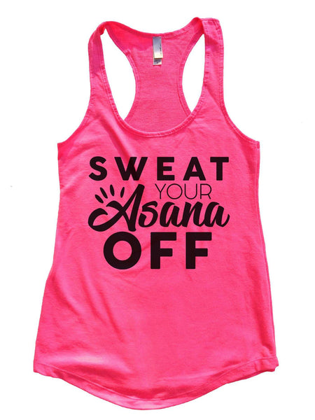 Sweat Your Asana Off Womens Workout Tank Top Funny Shirt Small / Hot Pink