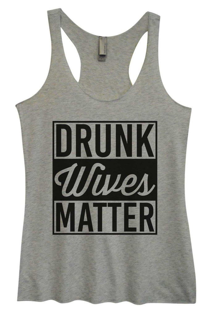 Womens Tri-Blend Tank Top - Drunk Wives Matter Funny Shirt Small / Vintage Grey