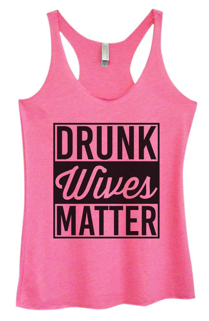 Womens Tri-Blend Tank Top - Drunk Wives Matter Funny Shirt Small / Vintage Pink