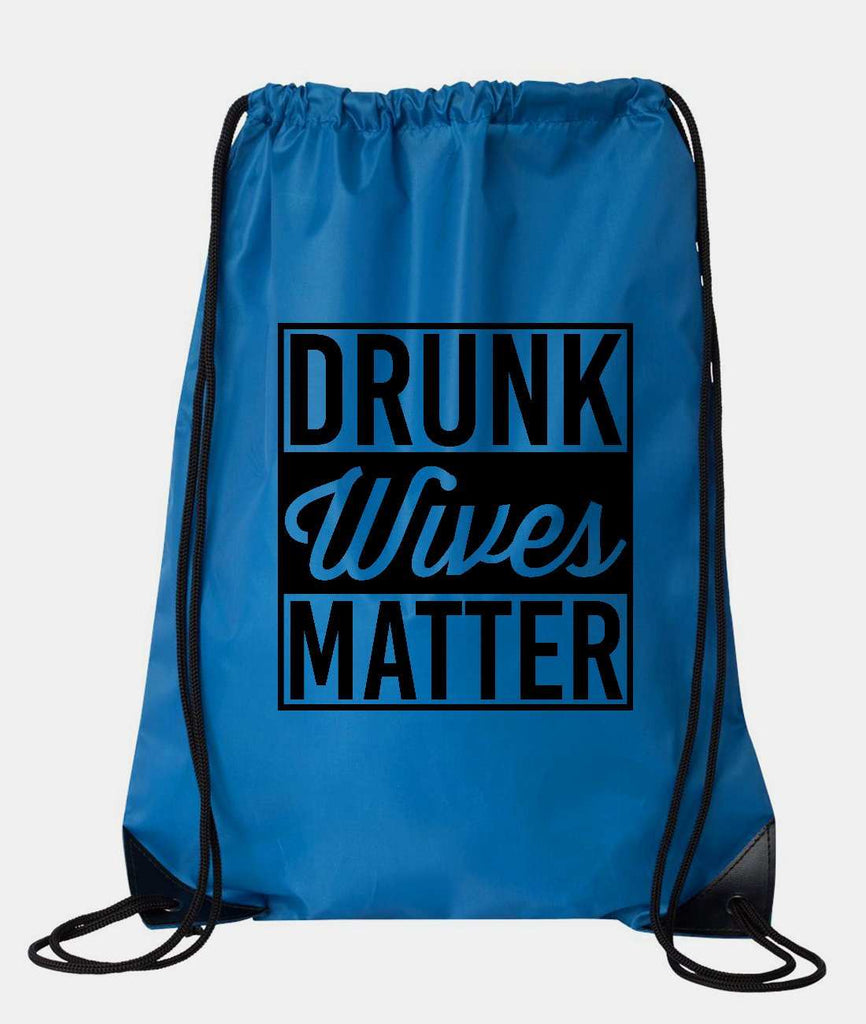 "Drawstring Gym Bag  ""Drunk Wives Matter""  Funny Workout Squatting Gift Funny Shirt Blue Nylon Bag 14"" x 18"""