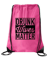 "Drawstring Gym Bag  ""Drunk Wives Matter""  Funny Workout Squatting Gift Funny Shirt Pink Nylon Bag 14"" x 18"""