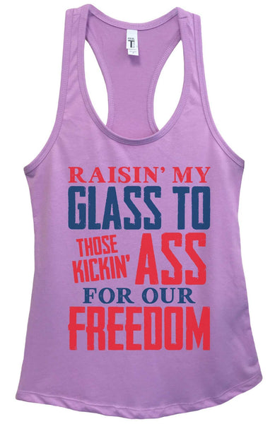 Womens Raising My Glass To Those Kicking Ass For Our Freedom Grapahic Design Fitted Tank Top Funny Shirt Small / Lavender