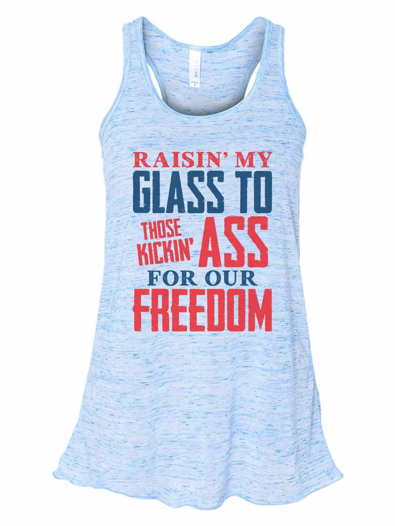 Raising My Glass To Those Kicking Ass For Our Freedom - Bella Canvas Womens Tank Top - Gathered Back & Super Soft Funny Shirt Small / Blue Marble