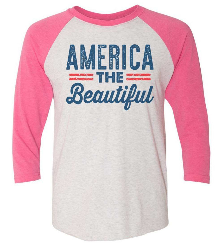 America The Beautiful Raglan Baseball Tshirt- Unisex Sizing 3/4 Sleeve Funny Shirt X-Small / White/ Pink Sleeve