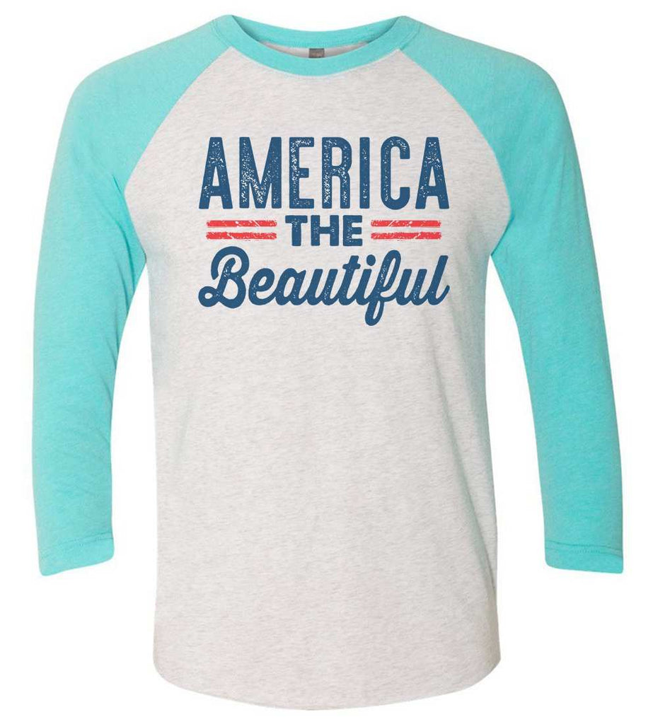 America The Beautiful Raglan Baseball Tshirt- Unisex Sizing 3/4 Sleeve Funny Shirt X-Small / White/ Aqua Sleeve