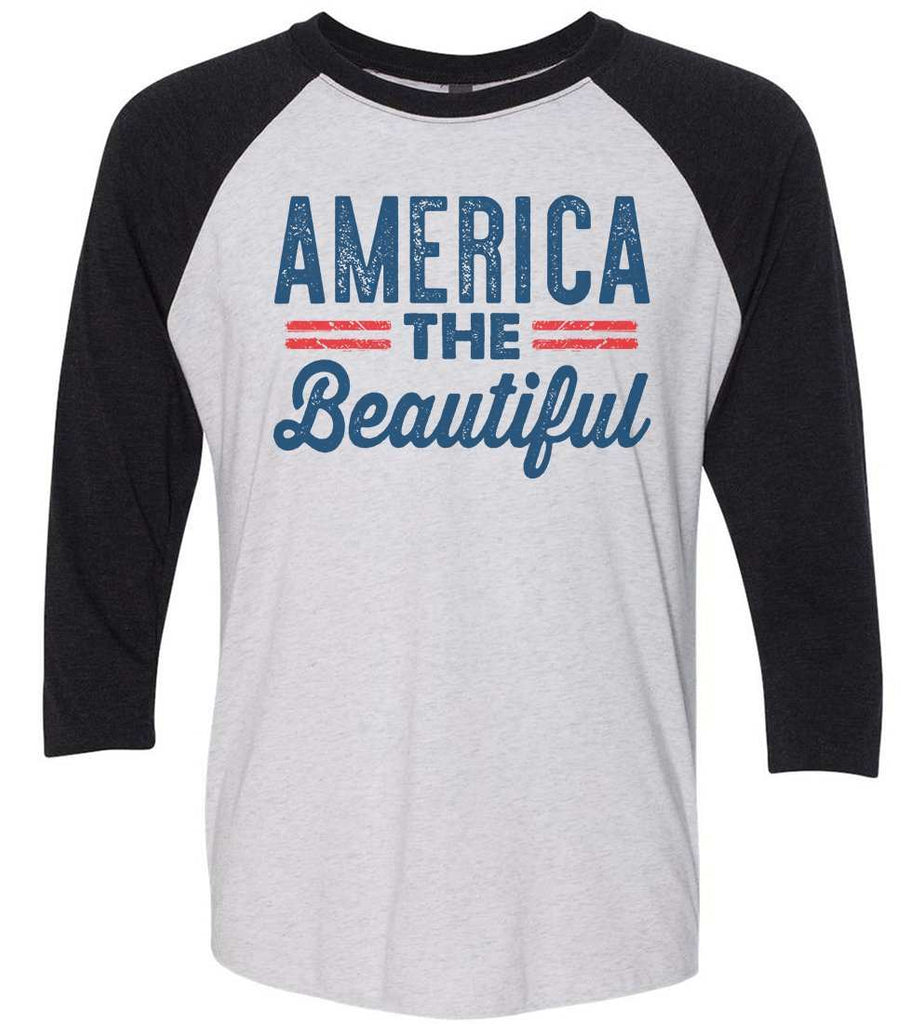 America The Beautiful Raglan Baseball Tshirt- Unisex Sizing 3/4 Sleeve Funny Shirt X-Small / White/ Black Sleeve