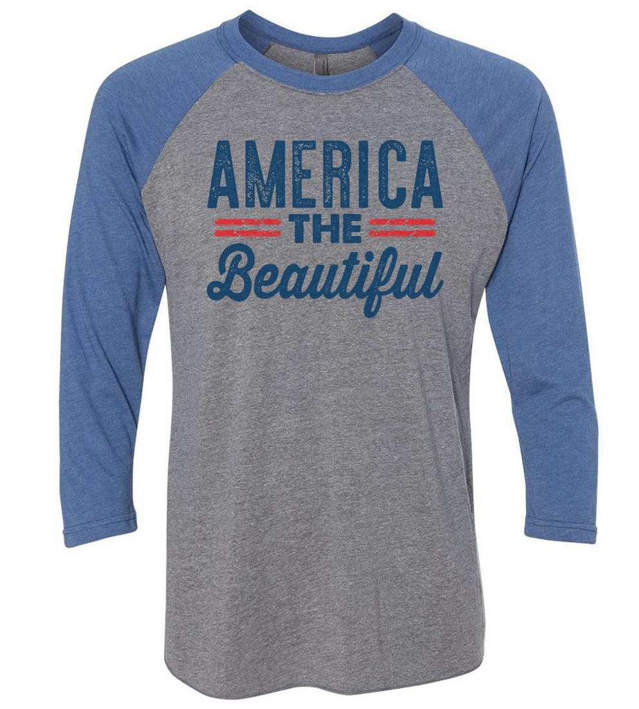 America The Beautiful Raglan Baseball Tshirt- Unisex Sizing 3/4 Sleeve Funny Shirt X-Small / Grey/ Blue Sleeve