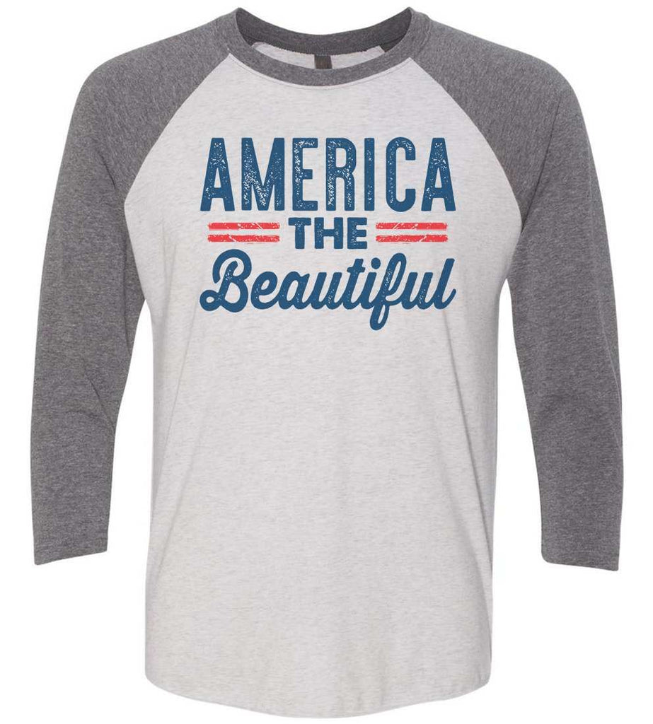 America The Beautiful Raglan Baseball Tshirt- Unisex Sizing 3/4 Sleeve Funny Shirt X-Small / White/ Grey Sleeve