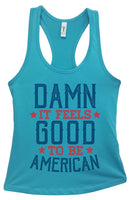 Womens Damn It Feels Good To Be American Grapahic Design Fitted Tank Top Funny Shirt Small / Sky Blue