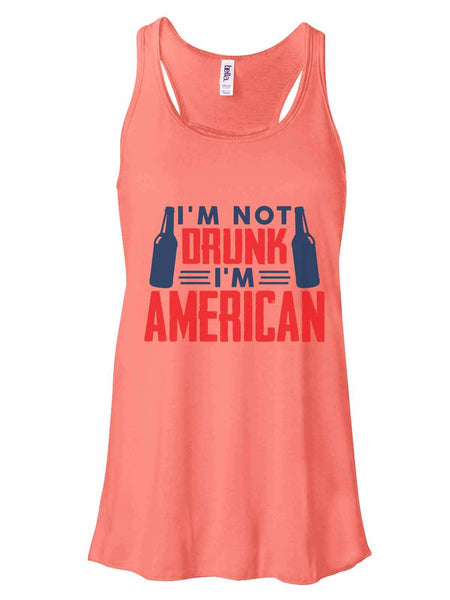 I'M Not Drunk I'M American - Bella Canvas Womens Tank Top - Gathered Back & Super Soft Funny Shirt Small / Coral