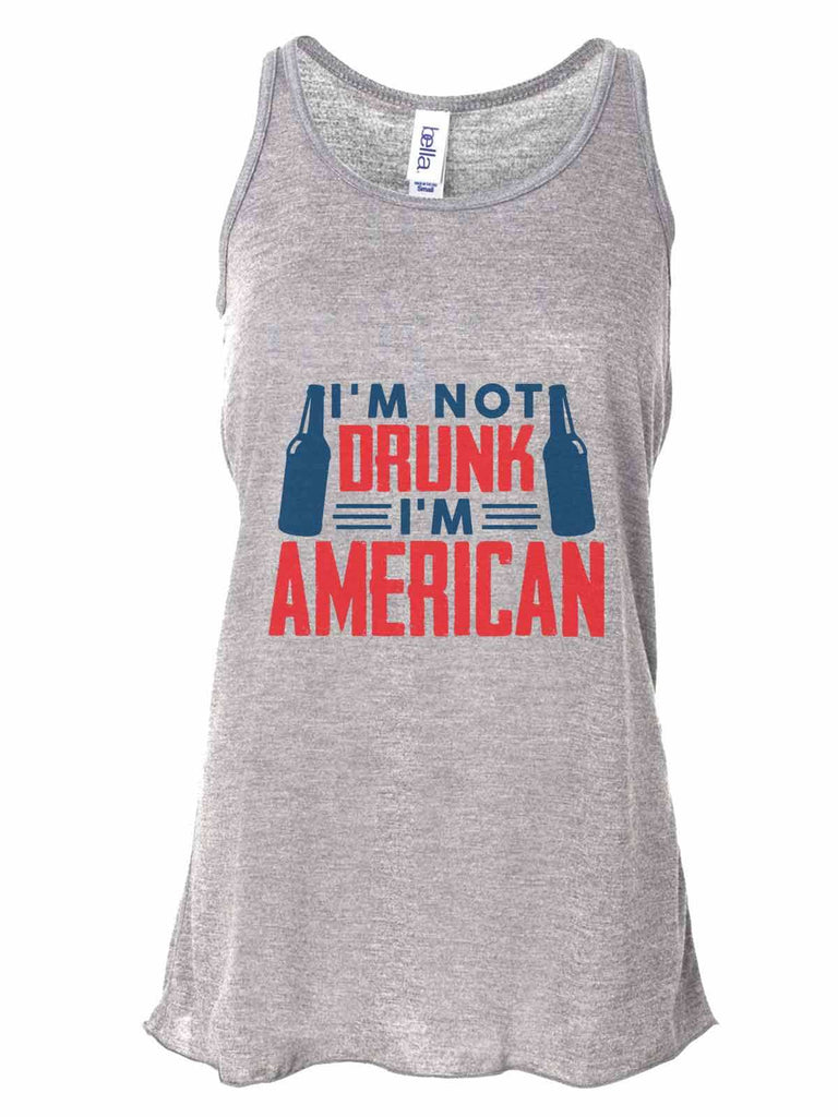 I'M Not Drunk I'M American - Bella Canvas Womens Tank Top - Gathered Back & Super Soft Funny Shirt Small / Gray
