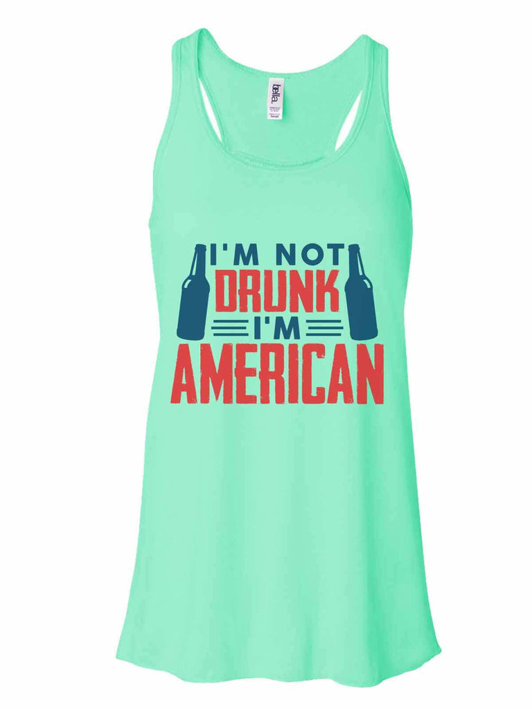I'M Not Drunk I'M American - Bella Canvas Womens Tank Top - Gathered Back & Super Soft Funny Shirt Small / Mint