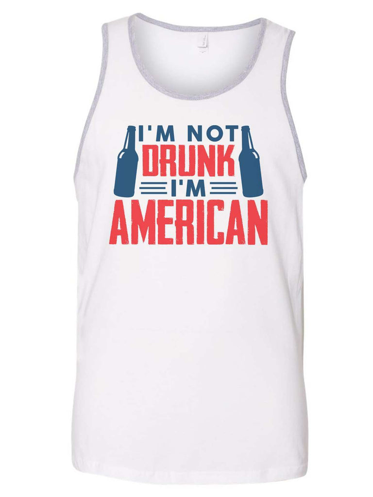 I'M Not Drunk I'M American Mens Tank Top By Funny Threadz Funny Shirt Small / White