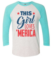 This This Girl Loves 'Merica Raglan Baseball Tshirt- Unisex Sizing 3/4 Sleeve Funny Shirt X-Small / White/ Aqua Sleeve