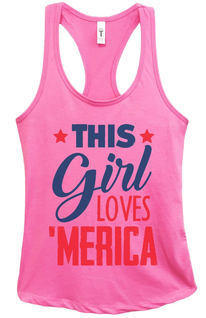 Womens This This Girl Loves 'Merica Grapahic Design Fitted Tank Top Funny Shirt Small / Fuchsia