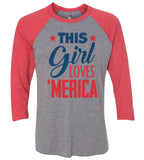 This This Girl Loves 'Merica Raglan Baseball Tshirt- Unisex Sizing 3/4 Sleeve Funny Shirt X-Small / Grey/ Red Sleeve