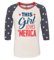 This This Girl Loves 'Merica Raglan Baseball Tshirt- Unisex Sizing 3/4 Sleeve Funny Shirt X-Small / White/ stripes sleeve