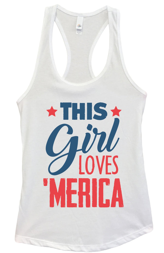 Womens This This Girl Loves 'Merica Grapahic Design Fitted Tank Top Funny Shirt Small / White