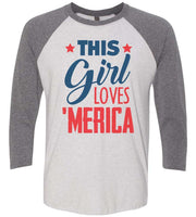 This This Girl Loves 'Merica Raglan Baseball Tshirt- Unisex Sizing 3/4 Sleeve Funny Shirt X-Small / White/ Grey Sleeve