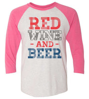 Red Wine And Beer Raglan Baseball Tshirt- Unisex Sizing 3/4 Sleeve Funny Shirt X-Small / White/ Pink Sleeve