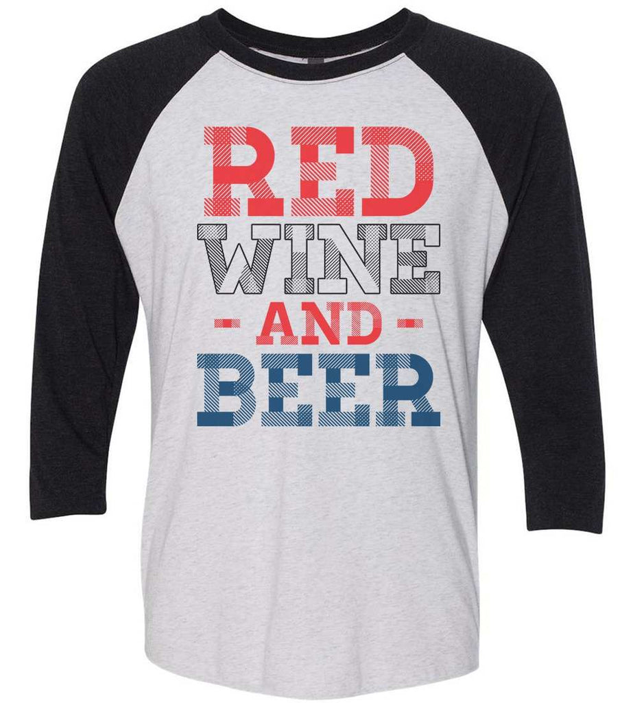 Red Wine And Beer Raglan Baseball Tshirt- Unisex Sizing 3/4 Sleeve Funny Shirt X-Small / White/ Black Sleeve