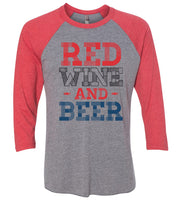 Red Wine And Beer Raglan Baseball Tshirt- Unisex Sizing 3/4 Sleeve Funny Shirt X-Small / Grey/ Red Sleeve