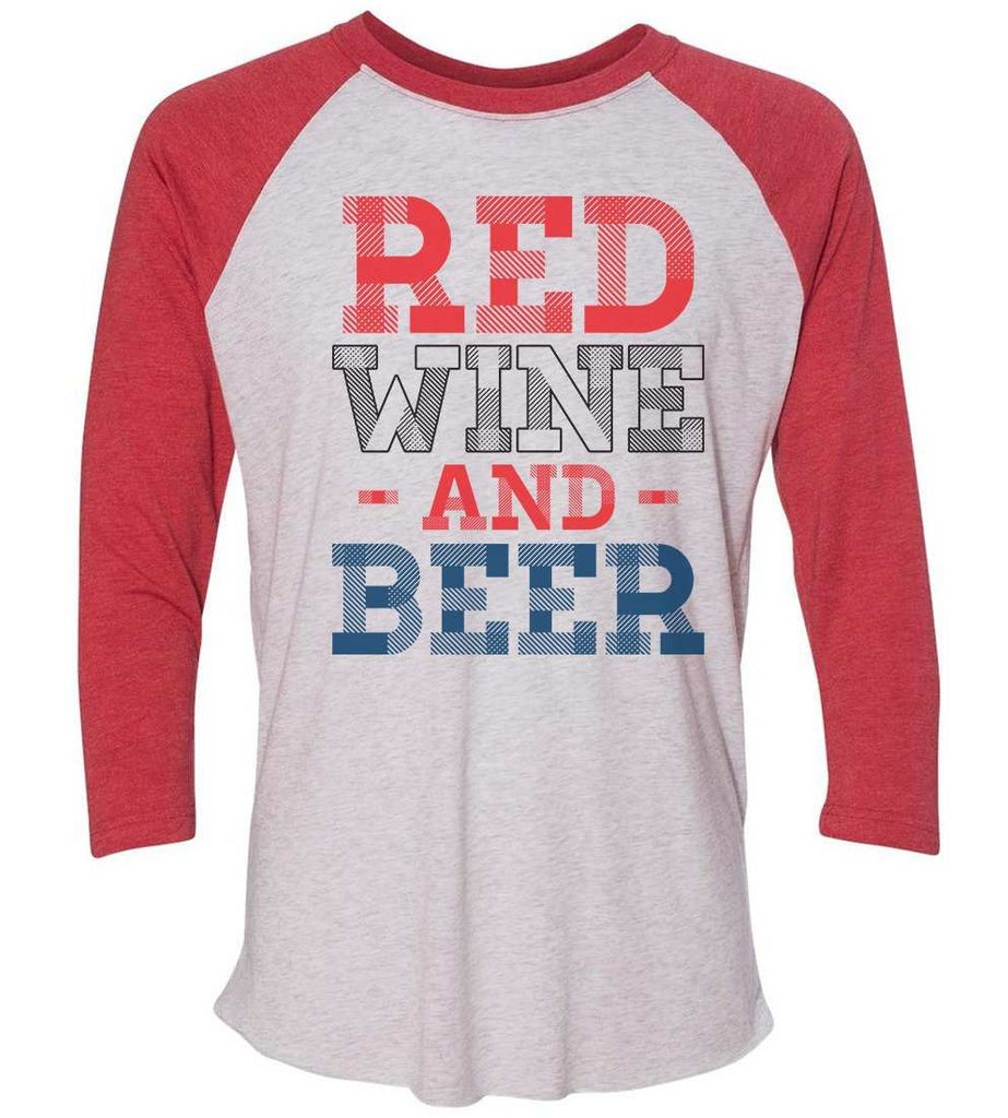 Red Wine And Beer Raglan Baseball Tshirt- Unisex Sizing 3/4 Sleeve Funny Shirt X-Small / White/ Red Sleeve