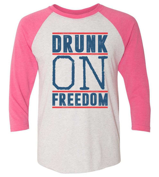 Drunk On Freedom Raglan Baseball Tshirt- Unisex Sizing 3/4 Sleeve Funny Shirt X-Small / White/ Pink Sleeve