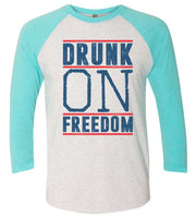 Drunk On Freedom Raglan Baseball Tshirt- Unisex Sizing 3/4 Sleeve Funny Shirt X-Small / White/ Aqua Sleeve