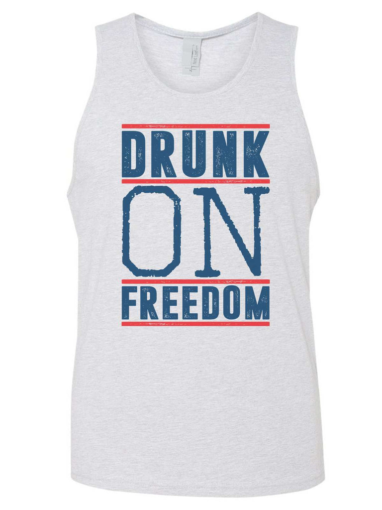 Drunk On Freedom Mens Tank Top By Funny Threadz Funny Shirt Small / Grey