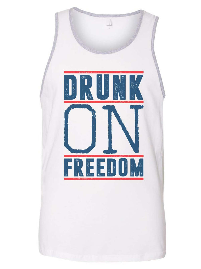 Drunk On Freedom Mens Tank Top By Funny Threadz Funny Shirt Small / White